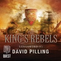Longsword V: The King's Rebels - David Pilling