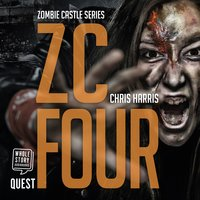 ZC Four: Zombie Castle Series Book 4 - Chris Harris
