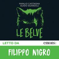 Le belve - Guido Sgardoli, Manlio Castagna