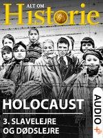 Holocaust 3 - Hakon Mosbech, Troels Ussing, Alt Om Historie, Mikkel Andersson