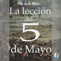 La lección del 5 de mayo - Filo de la Llata