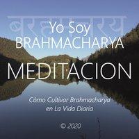 Yo Soy Brahmacharya - Wilma Eugenia Juan Galindo