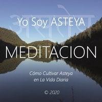 Yo Soy Asteya - Wilma Eugenia Juan Galindo