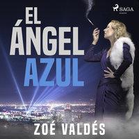 El ángel azul - Zoé Valdés