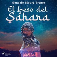 El beso del Sáhara - Gonzalo Moure Trenor