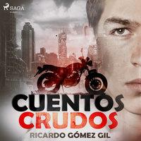 Cuentos crudos - Ricardo Gómez Gil