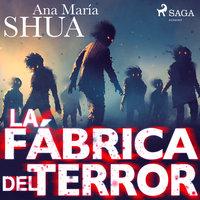 La fábrica del terror - Ana María Shua