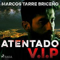 Atentado V.I.P - Marcos Tarre Briceño
