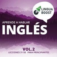 Aprende a hablar inglés Vol. 2 - LinguaBoost