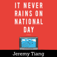 It Never Rains on National Day - Jeremy Tiang