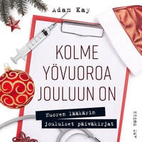 Kolme yövuoroa jouluun on - Adam Kay