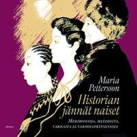 Historian jännät naiset - Merirosvoja, meedioita, varkaita ja vakoojaprinsessoja - Maria Pettersson