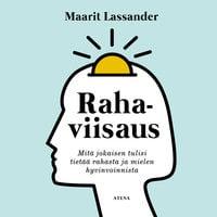 Rahaviisaus - Mitä jokaisen tulisi tietää rahasta ja mielen hyvinvoinnista - Maarit Lassander