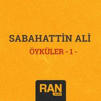 Sabahattin Ali - Öyküler 1 - Sabahattin Ali
