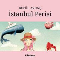 İstanbul Perisi - Betül Avunç