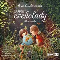 Dzień Czekolady. Słuchowisko - Anna Onichimowska