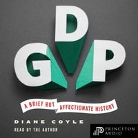 GDP: A Brief but Affectionate History – Revised and expanded Edition - Diane Coyle