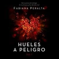 Hueles a peligro. Vol. I - Fabiana Peralta