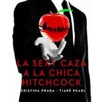 La sexy caza a la chica Hitchcock - Cristina Prada, Tiaré Pearl