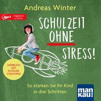 Schulzeit ohne Stress! - Andreas Winter
