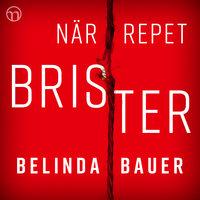 När repet brister - Belinda Bauer