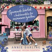 Spirande kärlek i bokhandeln för ensamma hjärtan - Annie Darling