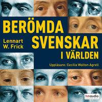 Berömda svenskar i världen - Lennart W. Frick