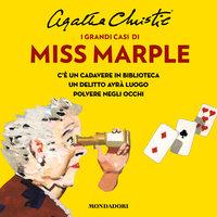 I grandi casi di Miss Marple: c'è un cadavere in biblioteca - Un delitto avrà luogo - Agatha Christie
