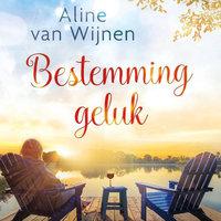 Bestemming geluk - Aline van Wijnen
