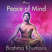 Peace of Mind - Brahma Khumaris