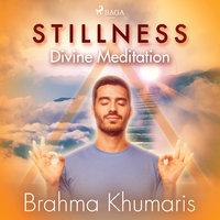 Stillness – Divine Meditation - Brahma Khumaris