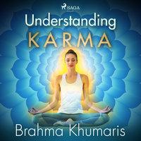 Understanding Karma - Brahma Khumaris