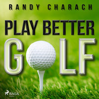 Play Better Golf - Randy Charach
