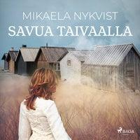 Savua taivaalla - Mikaela Nykvist
