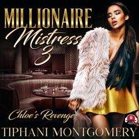 Millionaire Mistress 3: Chloe's Revenge - Tiphani Montgomery