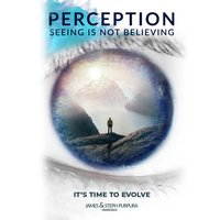 Perception: Seeing Is Not Believing - James Purpura, Steph Purpura
