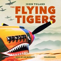 The Flying Tigers - John Toland