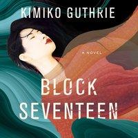 Block Seventeen - Kimiko Guthrie