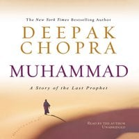 Muhammad: A Story of the Last Prophet - Deepak Chopra