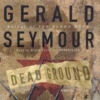 Dead Ground - Gerald Seymour