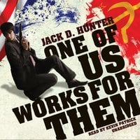 One of Us Works for Them - Jack D. Hunter