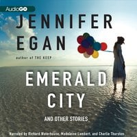Emerald City: And Other Stories - Jennifer Egan