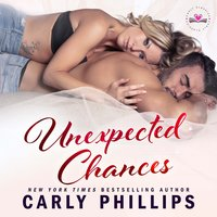 Unexpected Chances - Carly Phillips