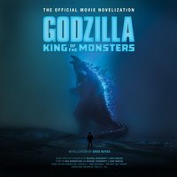 Godzilla: King of the Monsters – The Official Movie Novelization - Greg Keyes