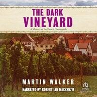 The Dark Vineyard - Martin Walker
