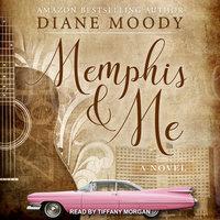 Memphis & Me: A Novel - Diane Moody