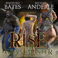 Rise of the Grandmaster - Michael Anderle, Bradford Bates