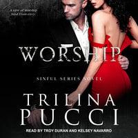 Worship - Trilina Pucci