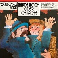 Wolfgang Ecke: Hände hoch oder ich lache - Wolfgang Ecke