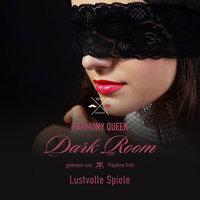 Dark Room - Band 3: Lustvolle Spiele - Harmony Queen